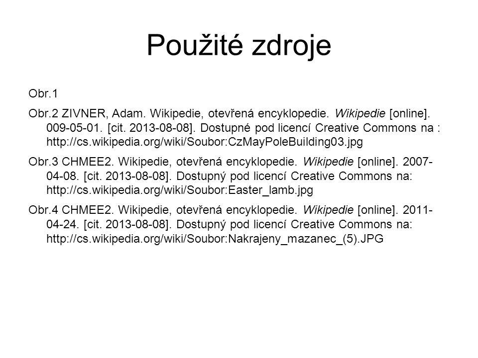 Použité zdroje Obr.1 Obr.2 ZIVNER, Adam. Wikipedie, otevřená encyklopedie. Wikipedie [online]. 009-05-01. [cit. 2013-08-08]. Dostupné pod licencí Crea