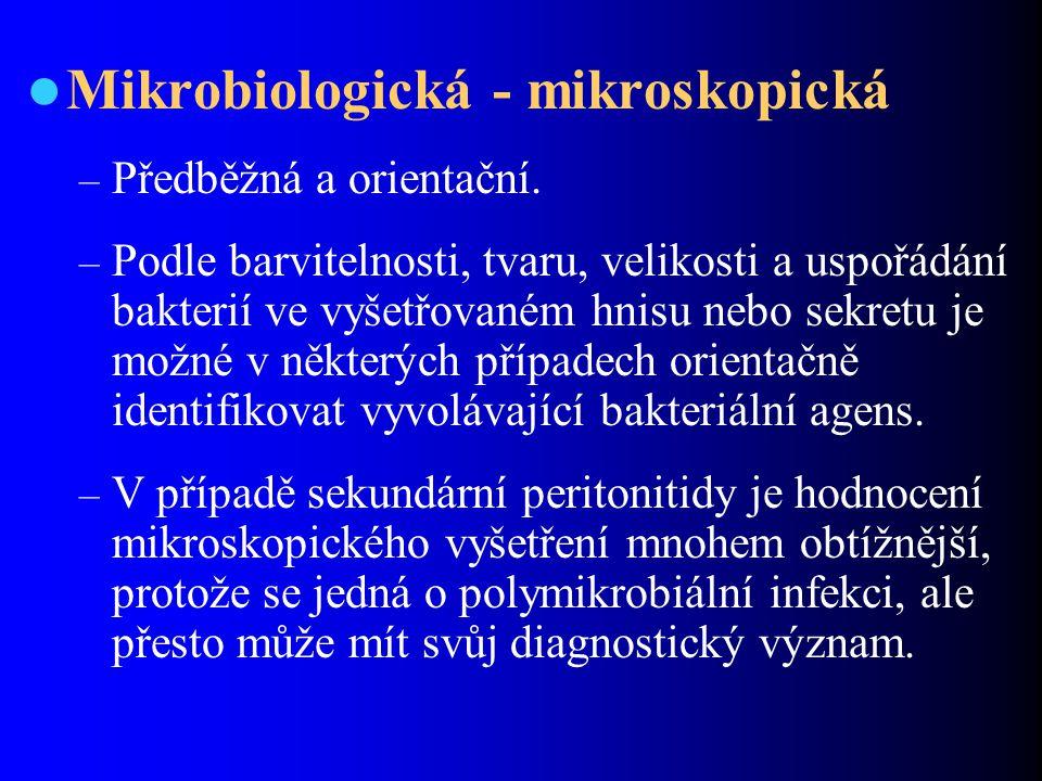 Mikrobiologická - mikroskopická – Předběžná a orientační. – Podle barvitelnosti, tvaru, velikosti a uspořádání bakterií ve vyšetřovaném hnisu nebo sek
