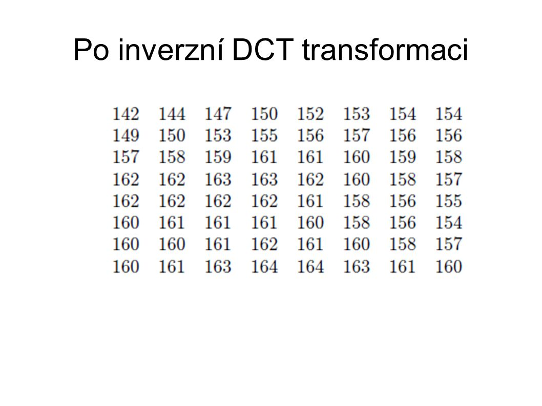 Po inverzní DCT transformaci