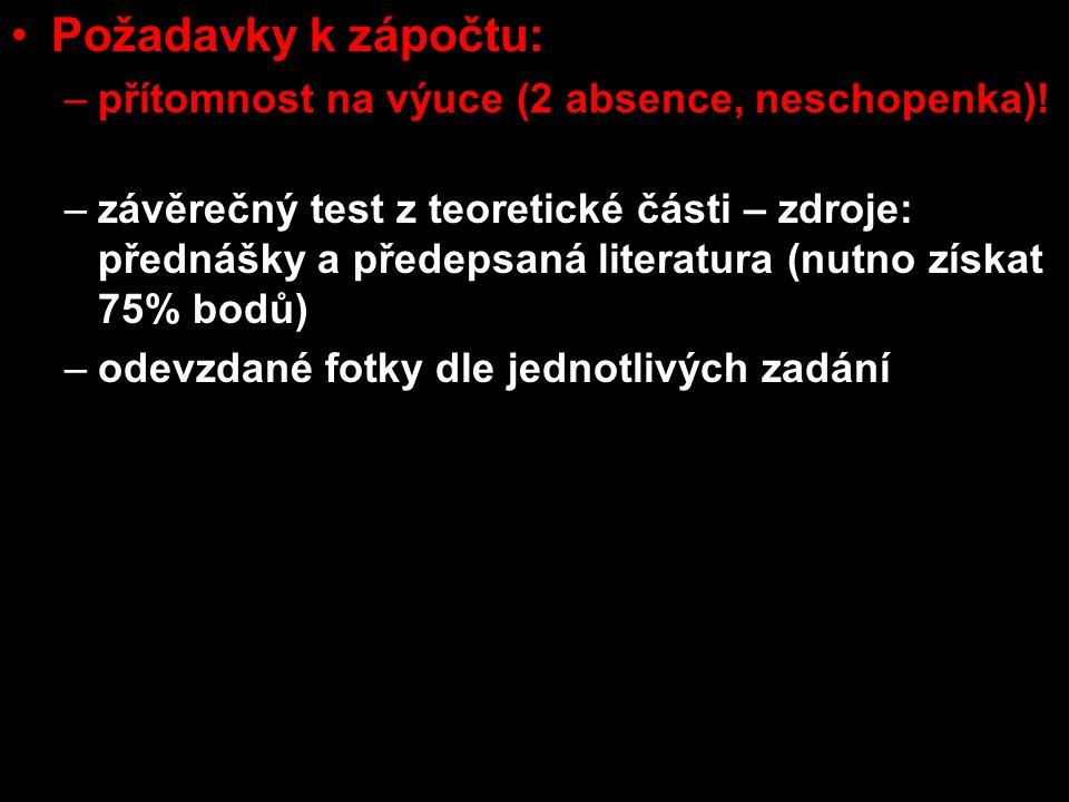 Požadavky k zápočtu: –přítomnost na výuce (2 absence, neschopenka)! – nechtel jsem, ale musim! –závěrečný test z teoretické části – zdroje: přednášky