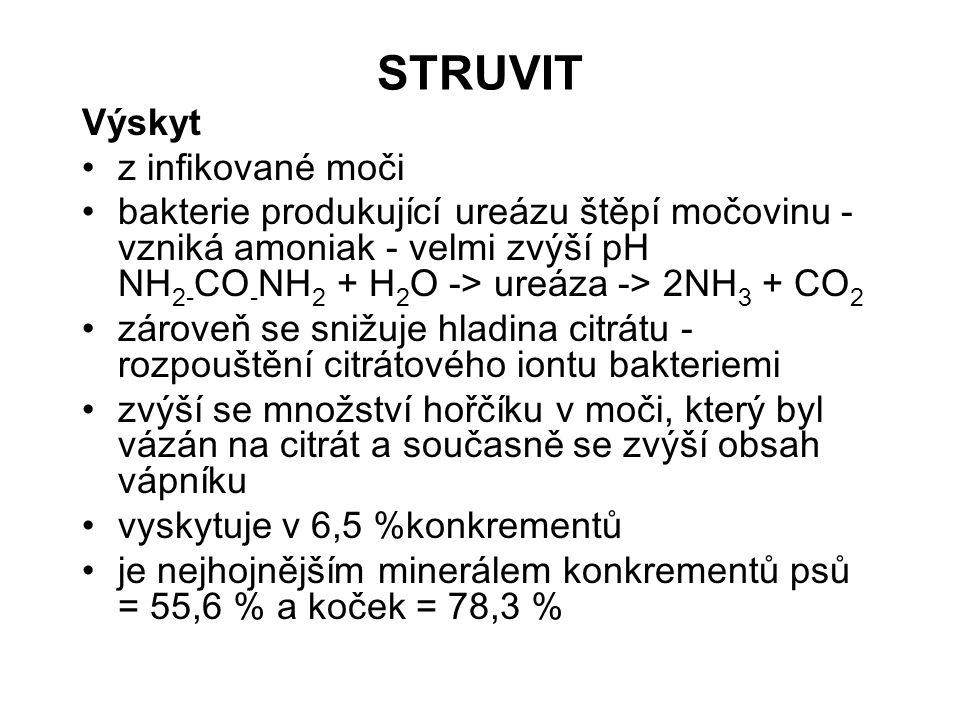 STRUVIT Výskyt z infikované moči bakterie produkující ureázu štěpí močovinu - vzniká amoniak - velmi zvýší pH NH 2- CO - NH 2 + H 2 O -> ureáza -> 2NH