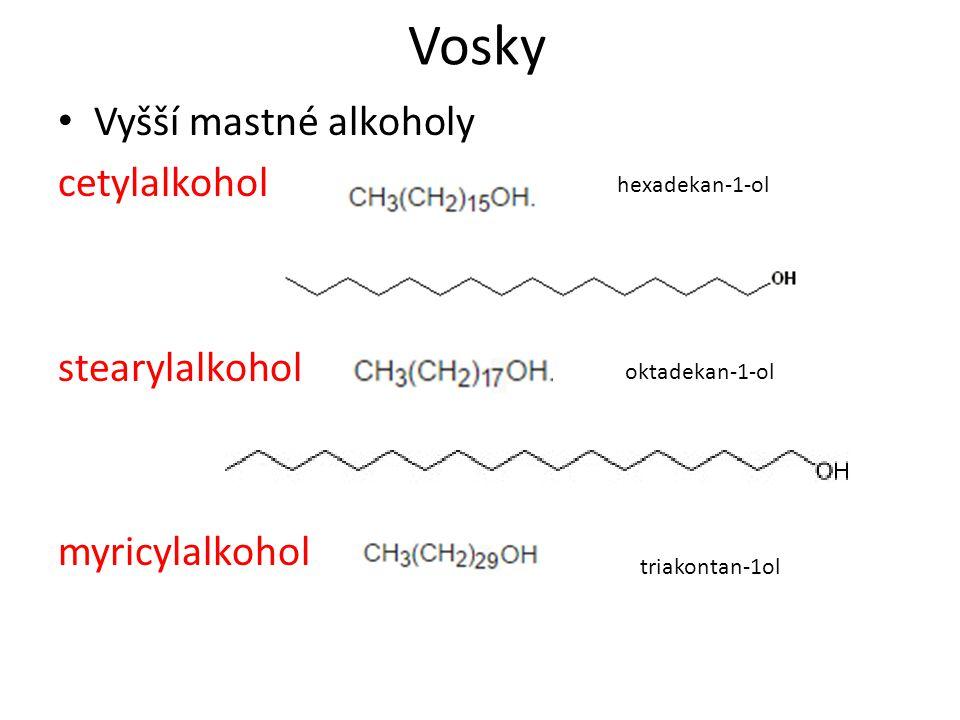 Vosky Vyšší mastné alkoholy cetylalkohol stearylalkohol myricylalkohol hexadekan-1-ol oktadekan-1-ol triakontan-1ol