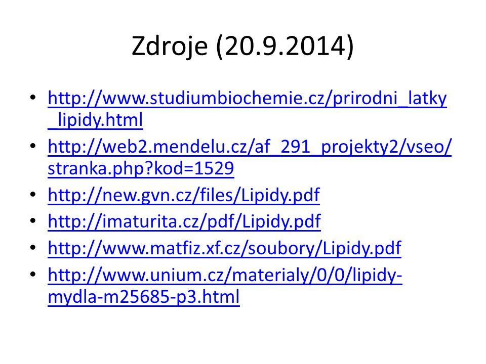 Zdroje (20.9.2014) http://www.studiumbiochemie.cz/prirodni_latky _lipidy.html http://www.studiumbiochemie.cz/prirodni_latky _lipidy.html http://web2.m