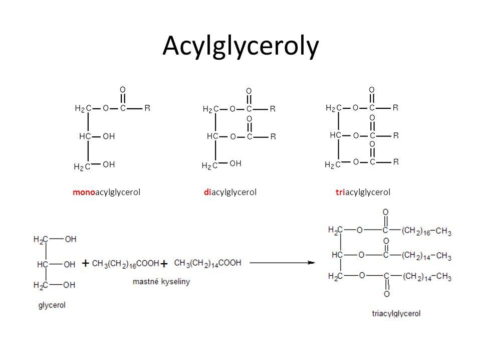 Acylglyceroly monoacylglyceroldiacylglyceroltriacylglycerol