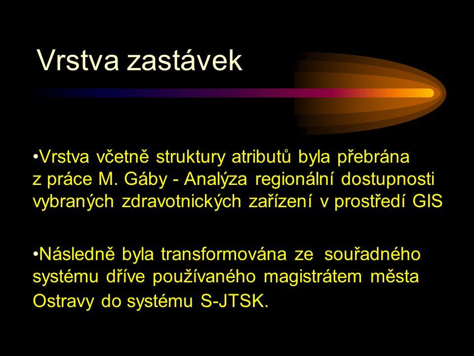 Vrstva včetně struktury atributů byla přebrána z práce M. Gáby - Analýza regionální dostupnosti vybraných zdravotnických zařízení v prostředí GIS Násl