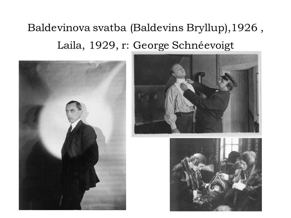 Baldevinova svatba (Baldevins Bryllup),1926, Laila, 1929, r: George Schnéevoigt