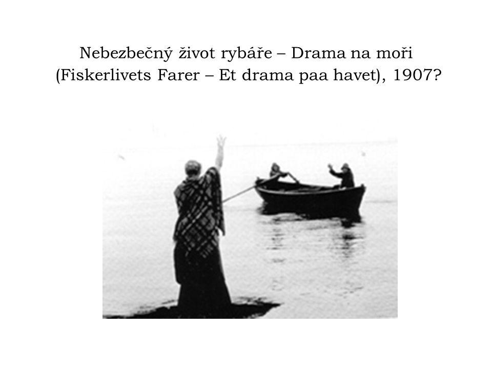 Nebezbečný život rybáře – Drama na moři (Fiskerlivets Farer – Et drama paa havet), 1907