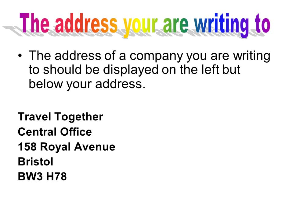 Dear Sir or Madam, If you don't know the name of a person you're writing to.