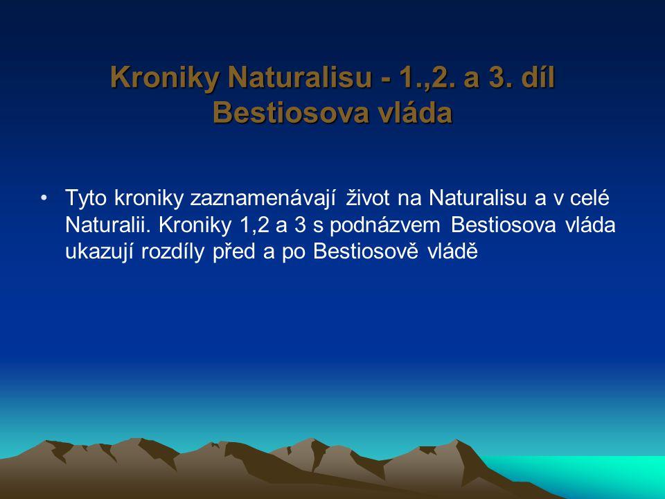 Kroniky Naturalisu - 1.,2. a 3.