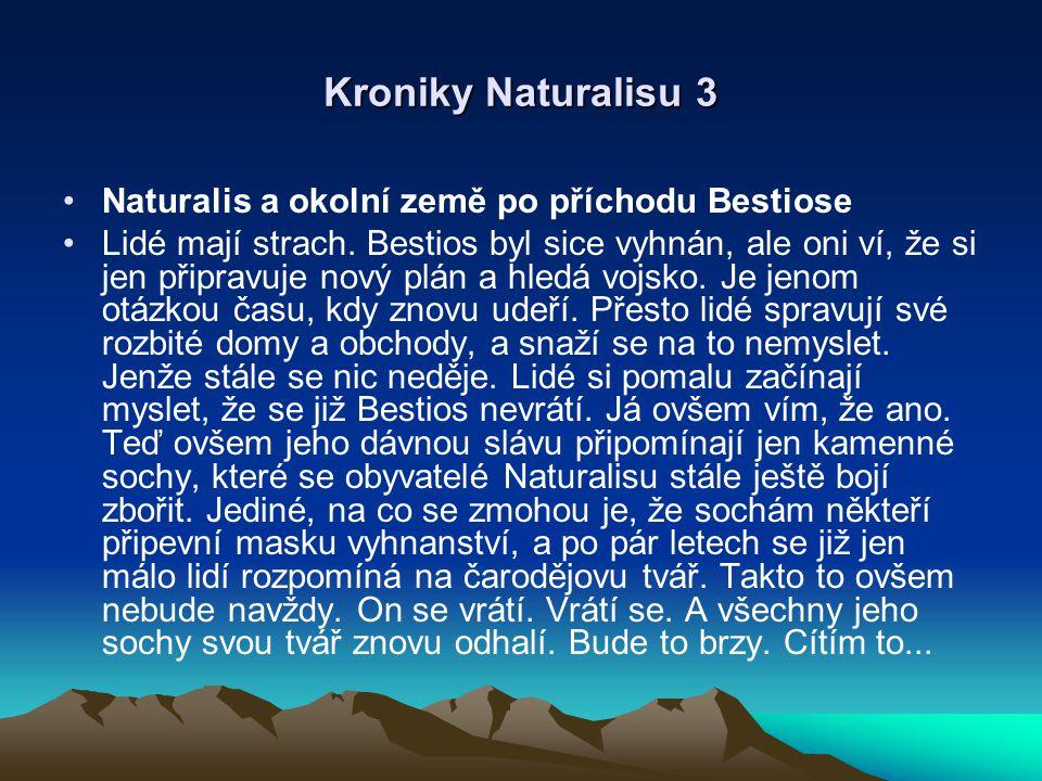 Kroniky Naturalisu 3 Naturalis a okolní země po příchodu Bestiose Lidé mají strach.