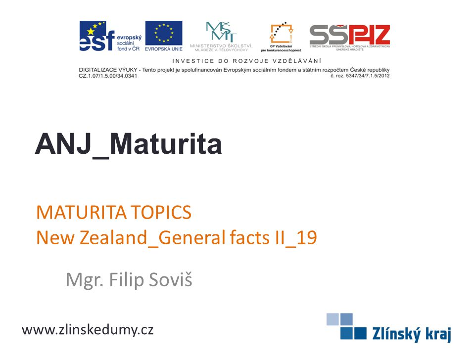 MATURITA TOPICS New Zealand_General facts II_19 Mgr. Filip Soviš ANJ_Maturita www.zlinskedumy.cz