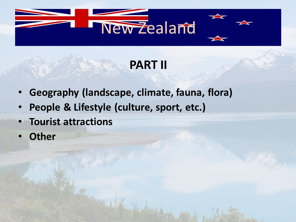 Could you describe some of New Zealand s geographical features.