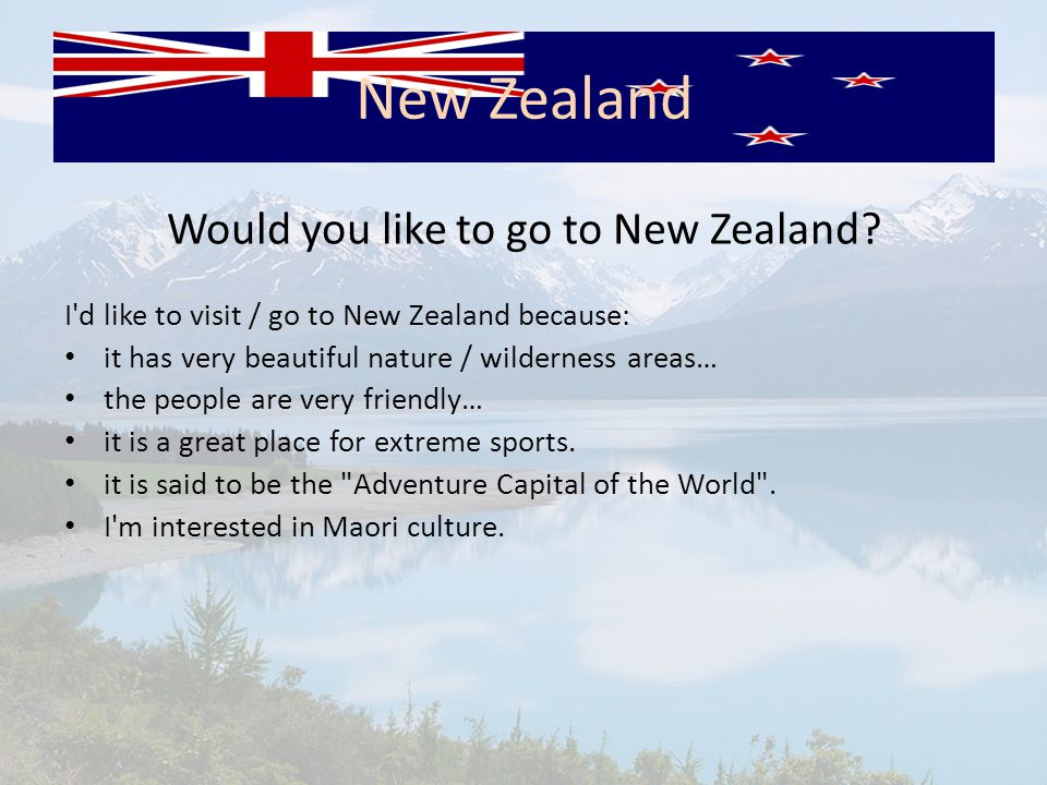 Would you like to go to New Zealand.
