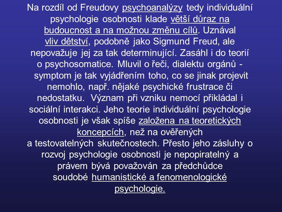 Na rozdíl od Freudovy psychoanalýzy tedy individuální psychologie osobnosti klade větší důraz na budoucnost a na možnou změnu cílů.