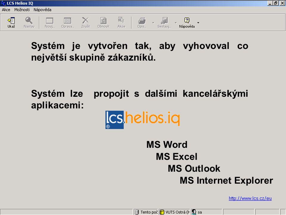 Systém lze propojit s dalšími kancelářskými aplikacemi: Systém je vytvořen tak, aby vyhovoval co největší skupině zákazníků.