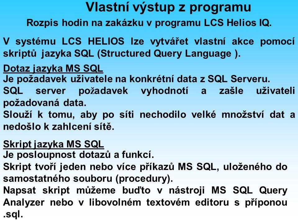 Dotaz jazyka MS SQL Je požadavek uživatele na konkrétní data z SQL Serveru.