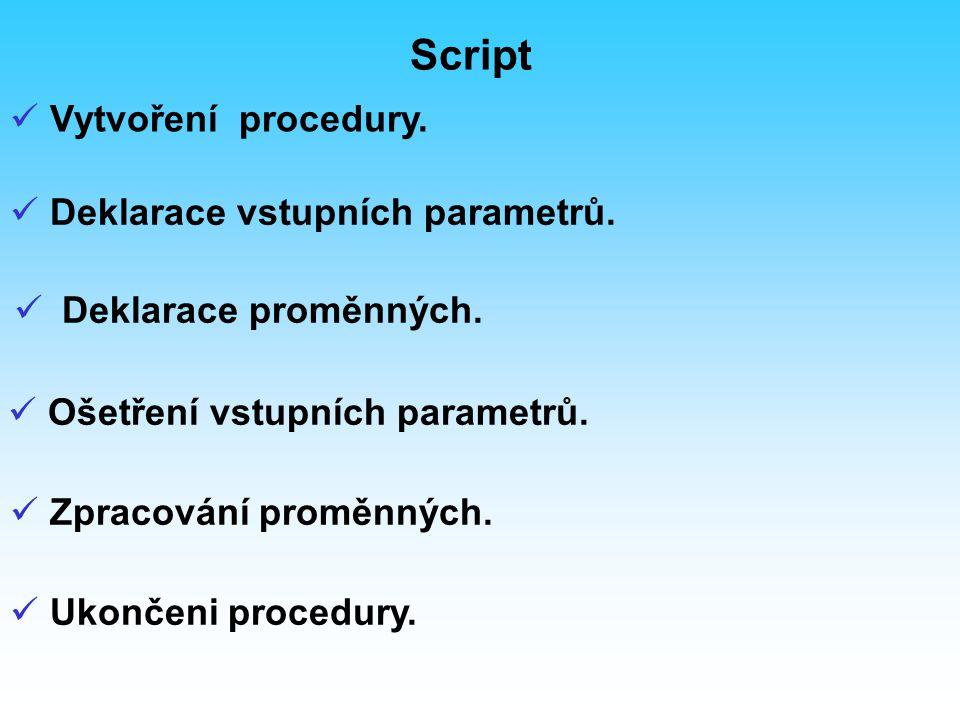 Script Vytvoření procedury. Deklarace vstupních parametrů.