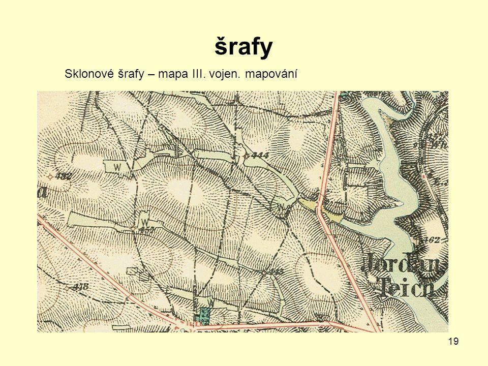 19 šrafy Sklonové šrafy – mapa III. vojen. mapování