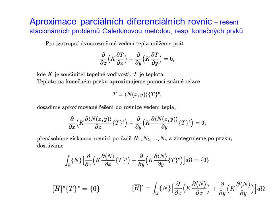 Aproximace parciálních diferenciálních rovnic – řešení stacionárních problémů Galerkinovou metodou, resp. konečných prvků