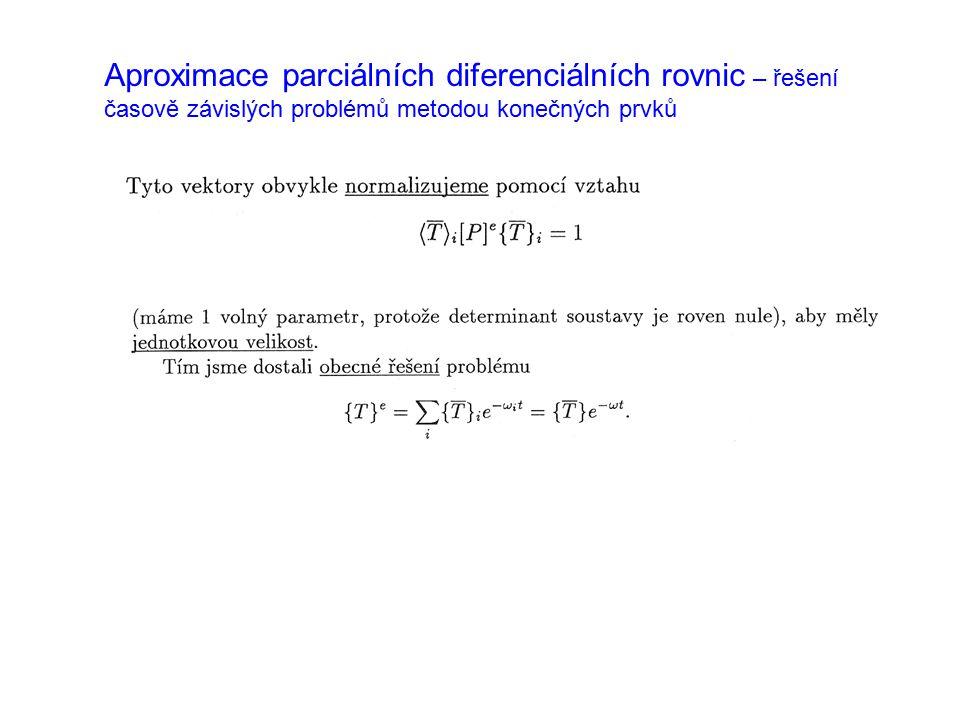 Aproximace parciálních diferenciálních rovnic – řešení časově závislých problémů metodou konečných prvků