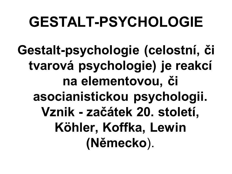 GESTALT-PSYCHOLOGIE Gestalt-psychologie (celostní, či tvarová psychologie) je reakcí na elementovou, či asocianistickou psychologii.