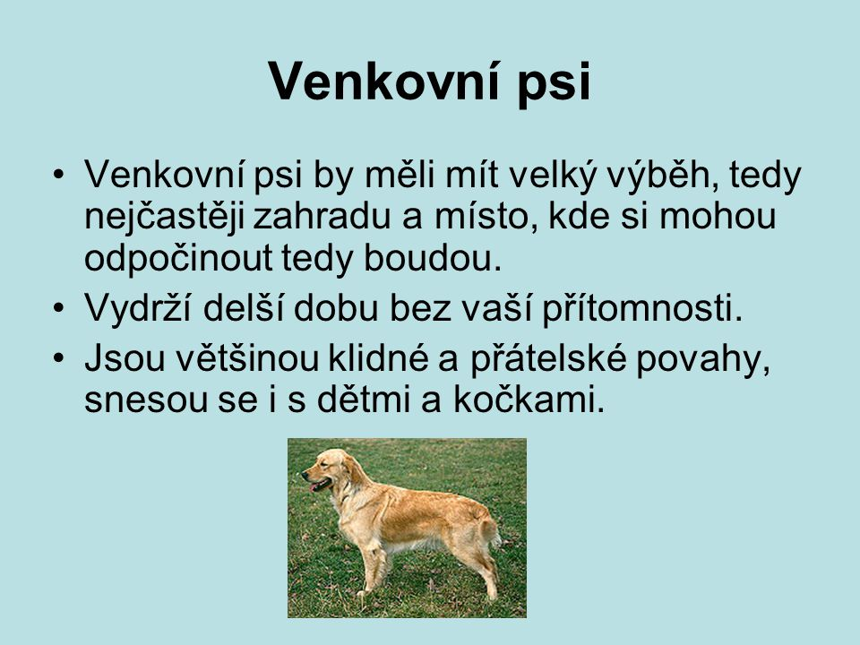 Literatura Internet: Plemena koček, http://www.jamis-kocky.net/plemena.html Plemena psů, http://www.rozhlas.cz/psi/atlas Literatura: Alderton, D.