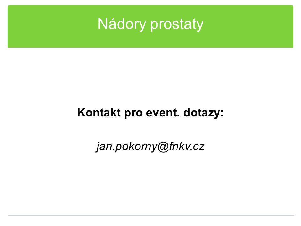Nádory prostaty Kontakt pro event. dotazy: jan.pokorny@fnkv.cz