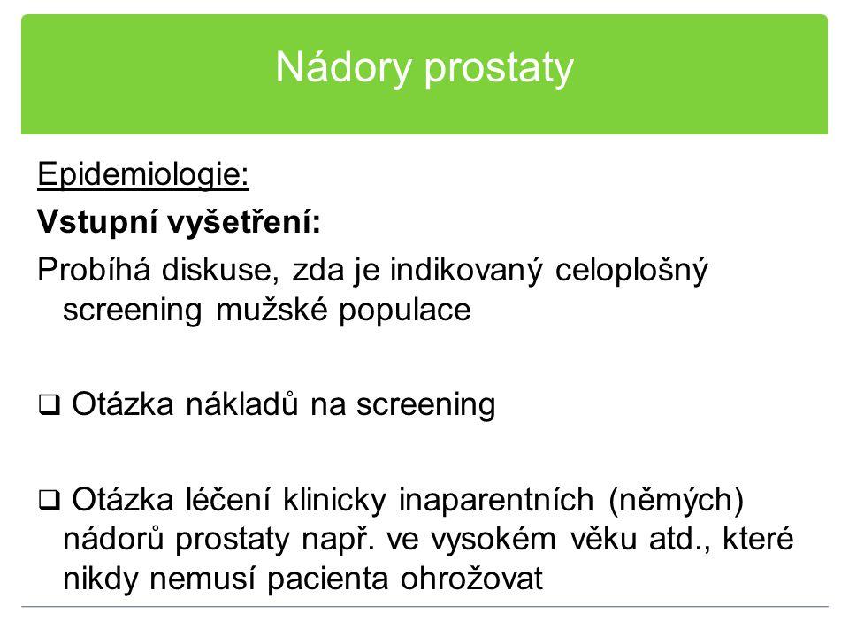Nádory prostaty Diagnóza: PSA:  Odběr venózní krve  Norma není explicitně stanovena  Obvyklá horní hraniční mez: 4-4.2 ng/ml  U mladších mužů: 2-3 ng/ml