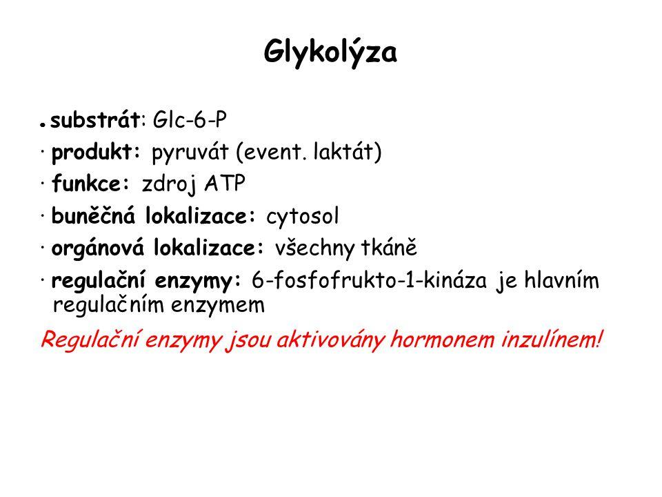 Glykolýza ● substrát: Glc-6-P · produkt: pyruvát (event.
