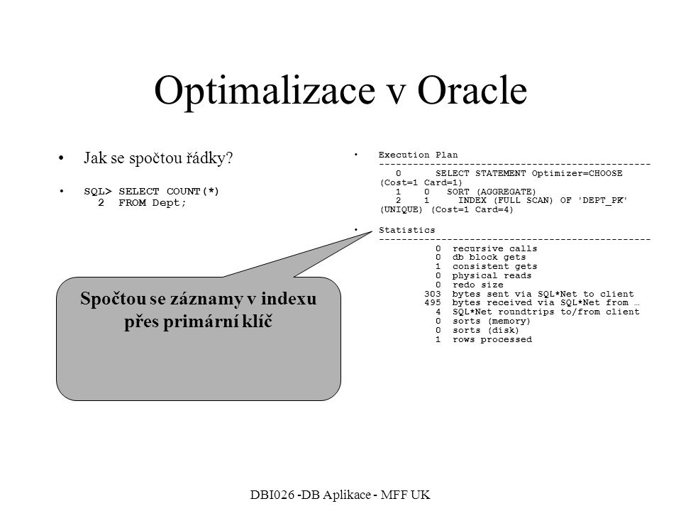 DBI026 -DB Aplikace - MFF UK Optimalizace v Oracle Jak se spočtou řádky.