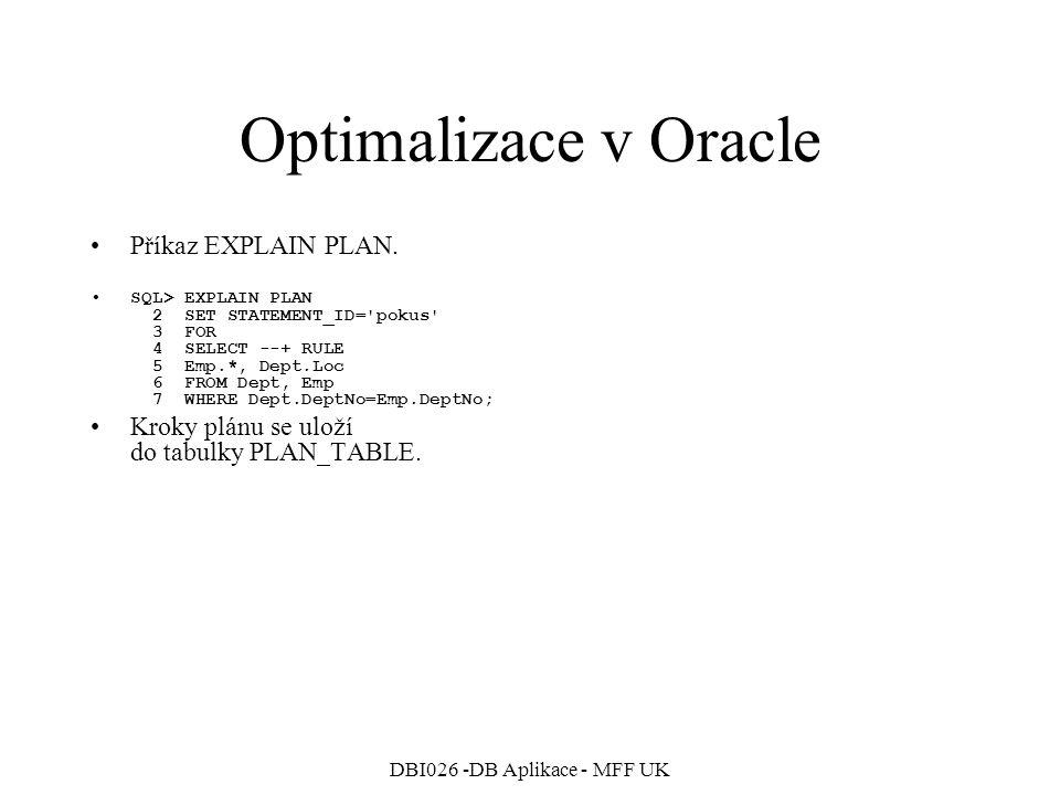 DBI026 -DB Aplikace - MFF UK Optimalizace v Oracle Příkaz EXPLAIN PLAN.