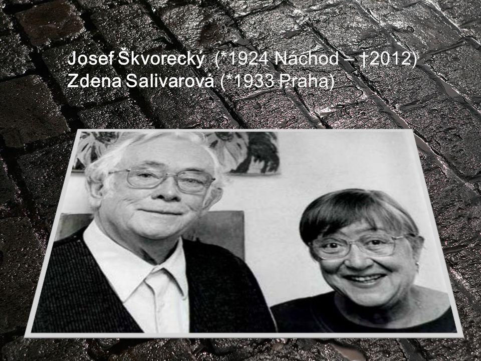 Josef Škvorecký (*1924 Náchod – †2012) Zdena Salivarová (*1933 Praha)