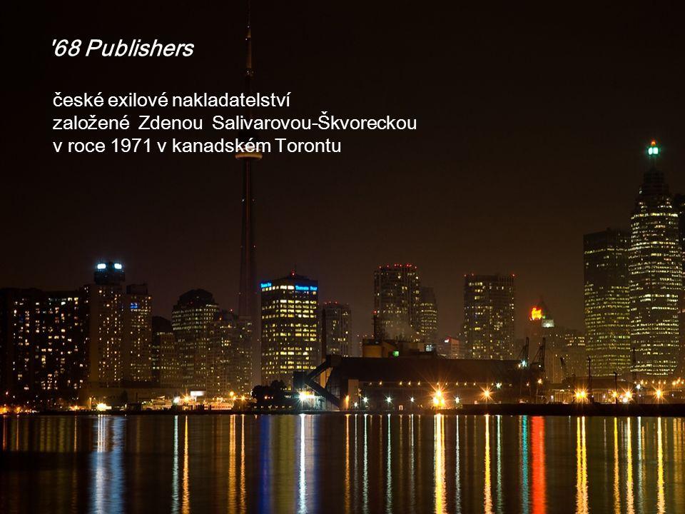 '68 Publishers české exilové nakladatelství založené Zdenou Salivarovou-Škvoreckou v roce 1971 v kanadském Torontu