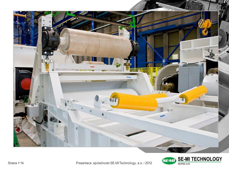 Prezentace společnosti SE-MI Technology, a.s. / 2012Strana  14