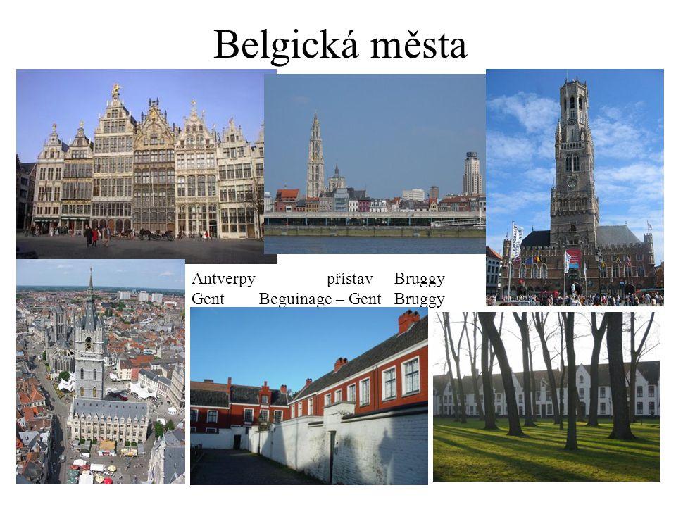 Belgická města AntverpypřístavBruggy GentBeguinage – GentBruggy