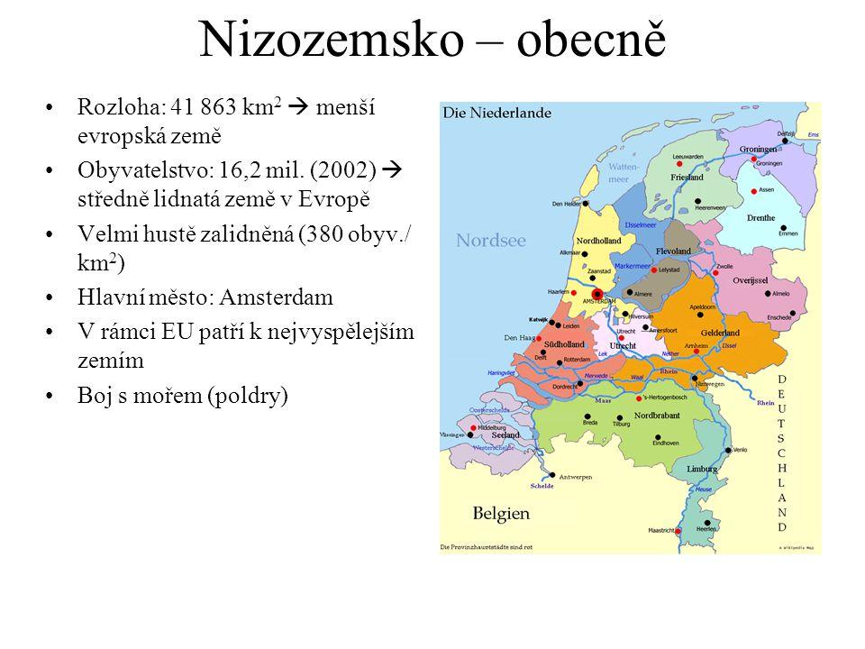 Nizozemsko – obecně Rozloha: 41 863 km 2  menší evropská země Obyvatelstvo: 16,2 mil.