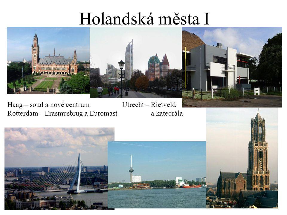 Holandská města I Haag – soud a nové centrumUtrecht – Rietveld Rotterdam – Erasmusbrug a Euromasta katedrála
