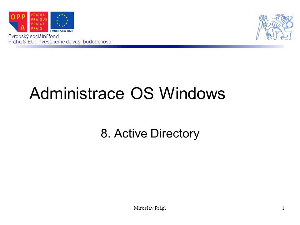 2 Active Directory Základy AD, Instalace Nástroje pro správu AD FSMO role Správa uživatelů a skupin