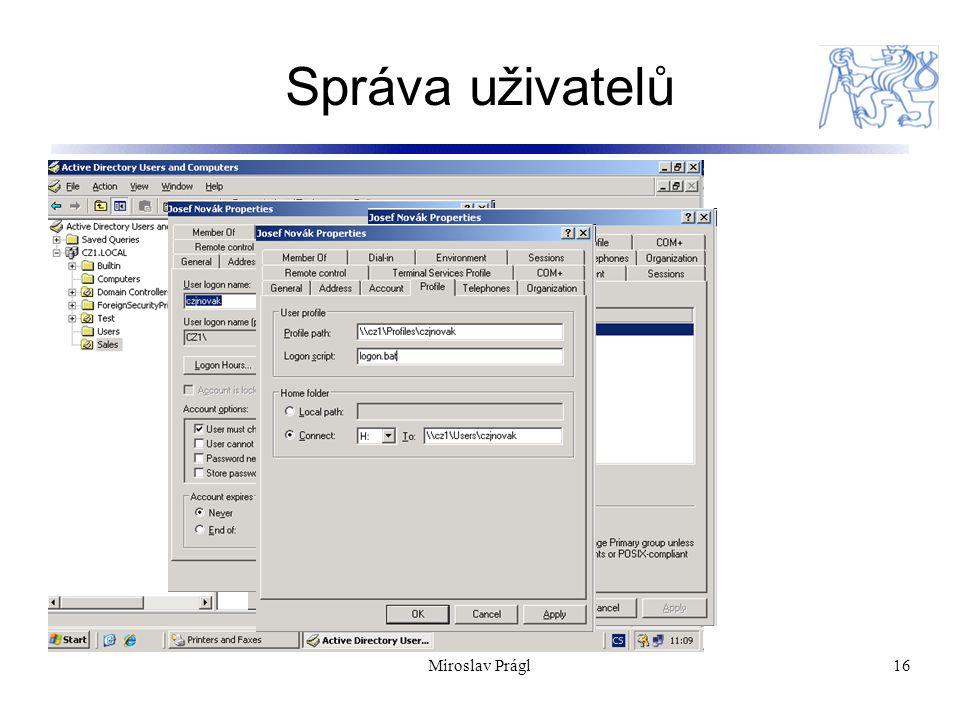 Miroslav Prágl16 Správa uživatelů