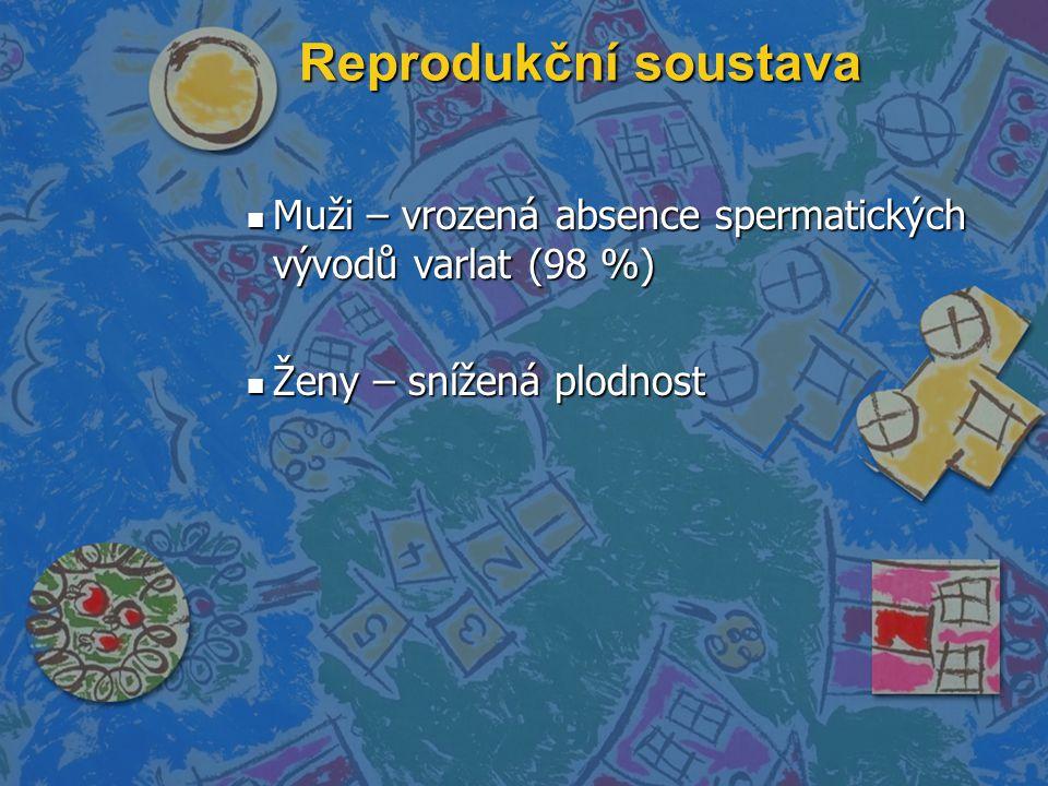 Reprodukční soustava n Muži – vrozená absence spermatických vývodů varlat (98 %) n Ženy – snížená plodnost