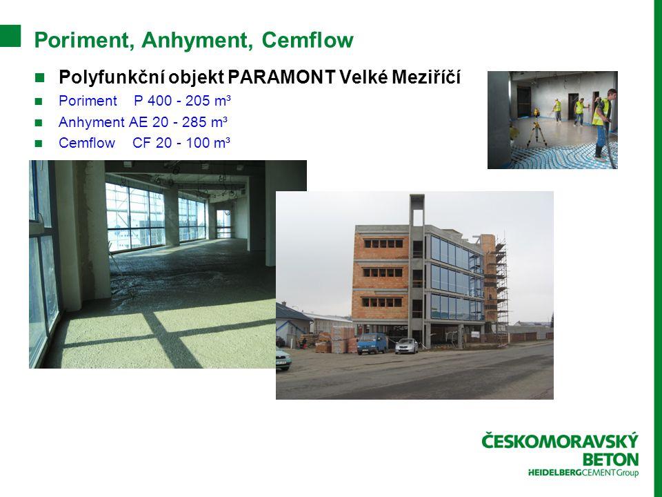 Poriment, Anhyment, Cemflow Polyfunkční objekt PARAMONT Velké Meziříčí Poriment P 400 - 205 m³ Anhyment AE 20 - 285 m³ Cemflow CF 20 - 100 m³