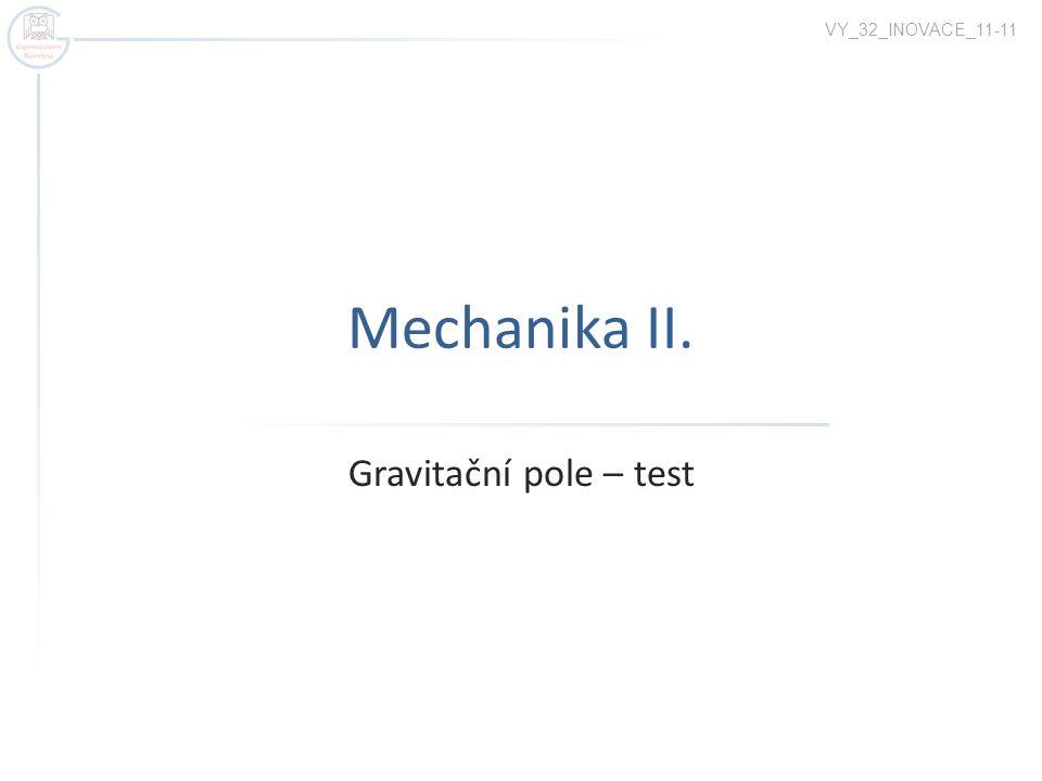 Mechanika II. Gravitační pole – test VY_32_INOVACE_11-11