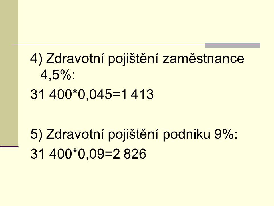 Superhrubá mzda 6) HM + 25% + 9%(placené podnikem) 31 400+7 850+2 826=42 076 - zaokrouhlíme na celé stokoruny nahoru =42 100