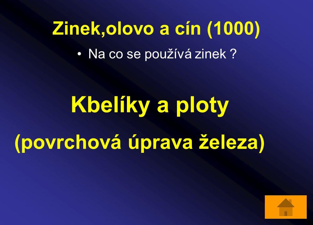 Zinek,olovo a cín (1000) Na co se používá zinek ? Kbelíky a ploty (povrchová úprava železa)