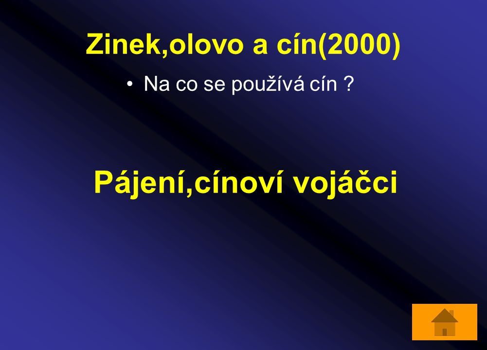 Zinek,olovo a cín(2000) Na co se používá cín ? Pájení,cínoví vojáčci