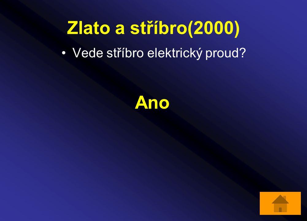Zlato a stříbro(2000) Vede stříbro elektrický proud? Ano
