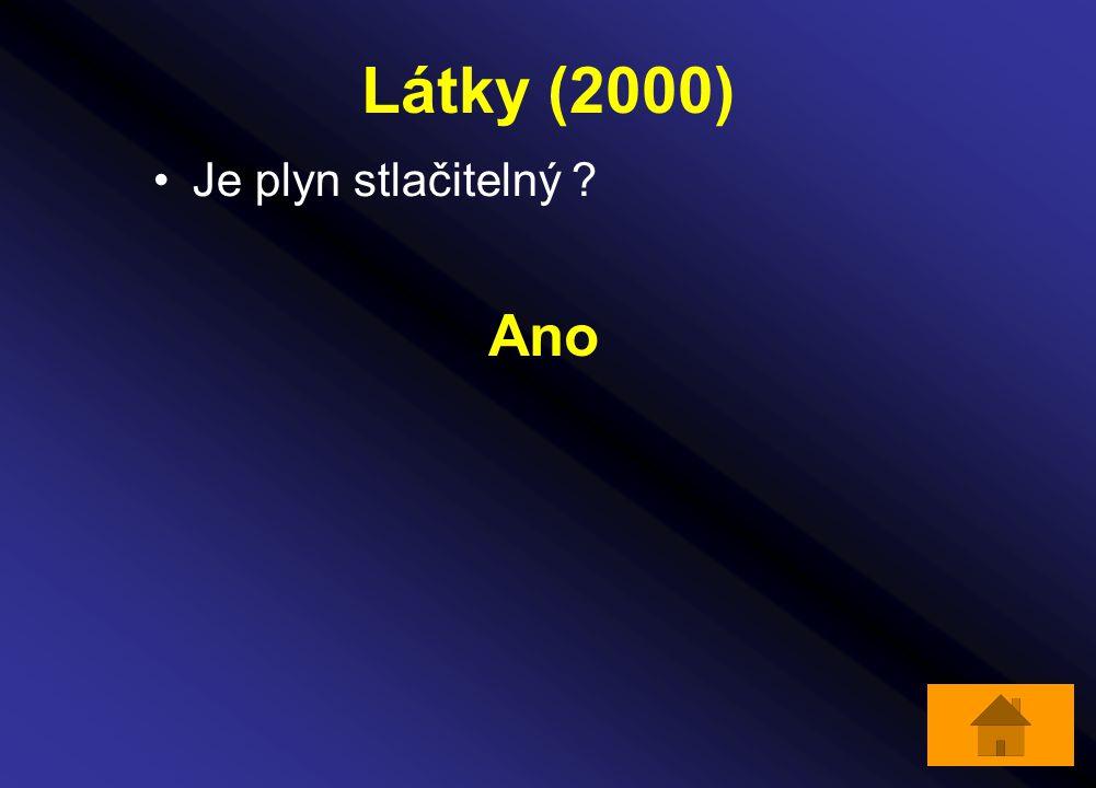 Látky (2000) Je plyn stlačitelný ? Ano