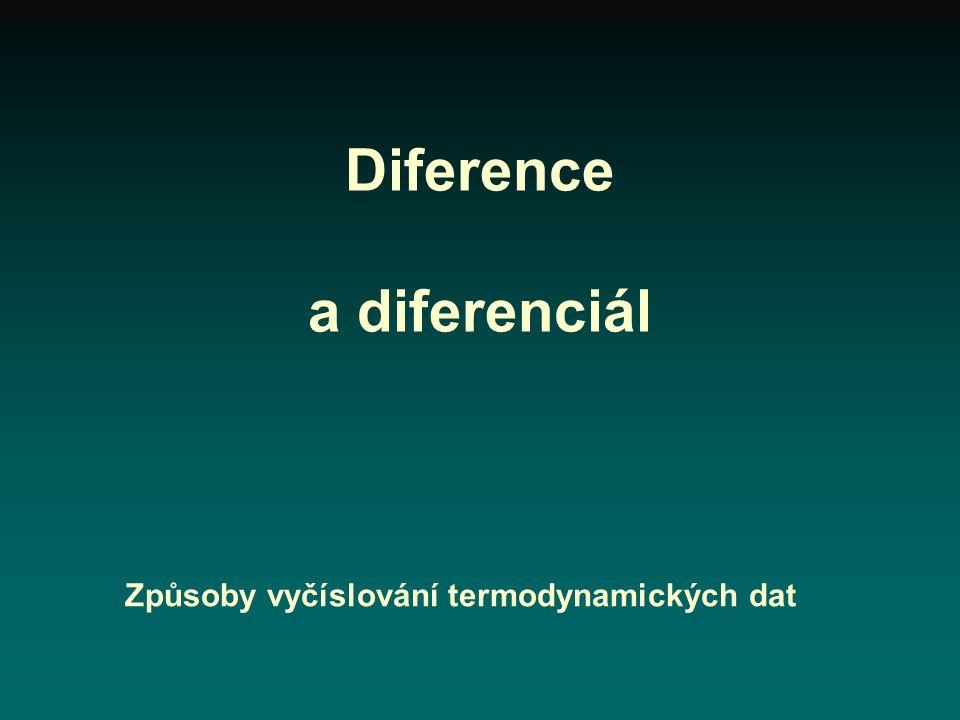 Diference a diferenciál Způsoby vyčíslování termodynamických dat