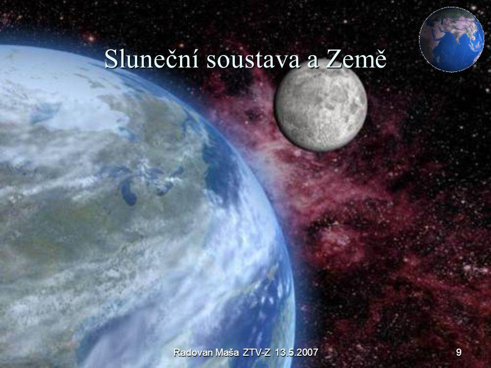Radovan Maša ZTV-Z 13.5.20079 Sluneční soustava a Země