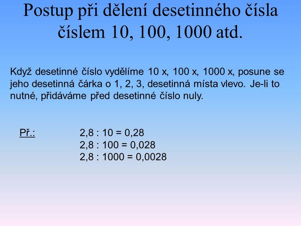 Postup při dělení desetinného čísla číslem 10, 100, 1000 atd.